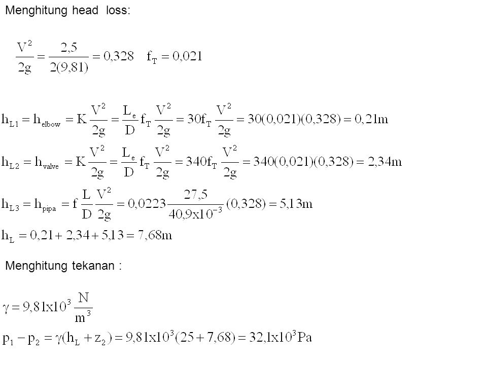 Menghitung tekanan : Menghitung head loss: