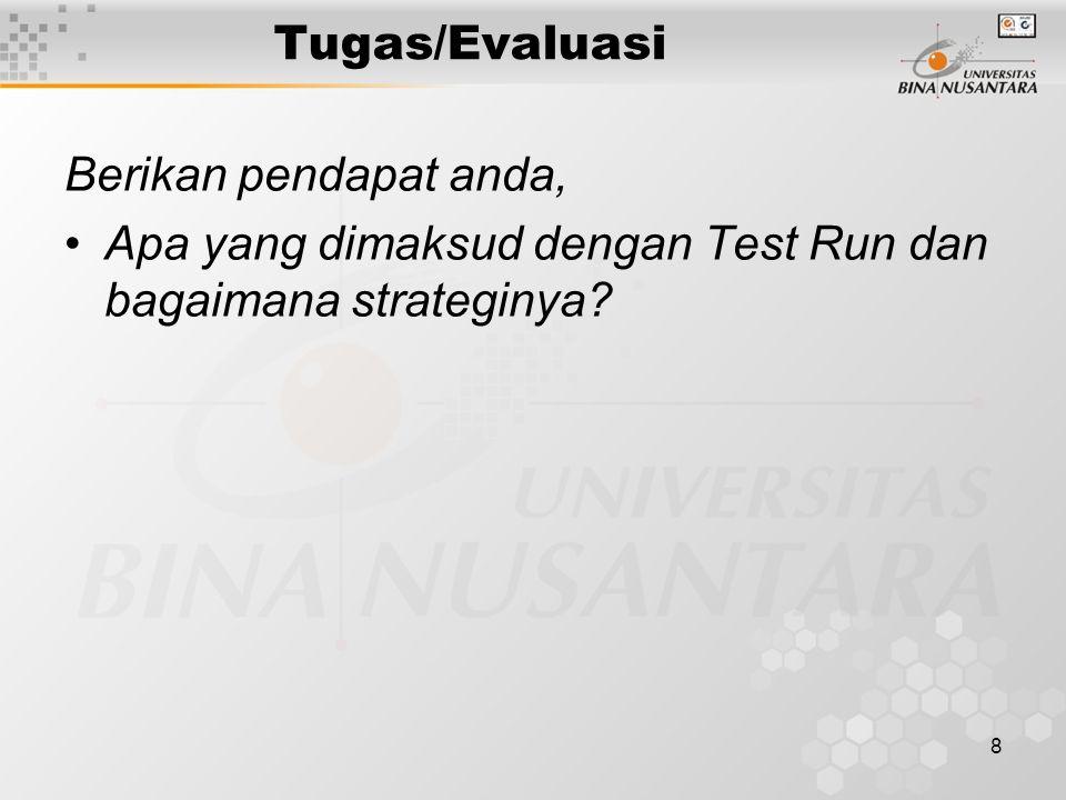 8 Berikan pendapat anda, Apa yang dimaksud dengan Test Run dan bagaimana strateginya.