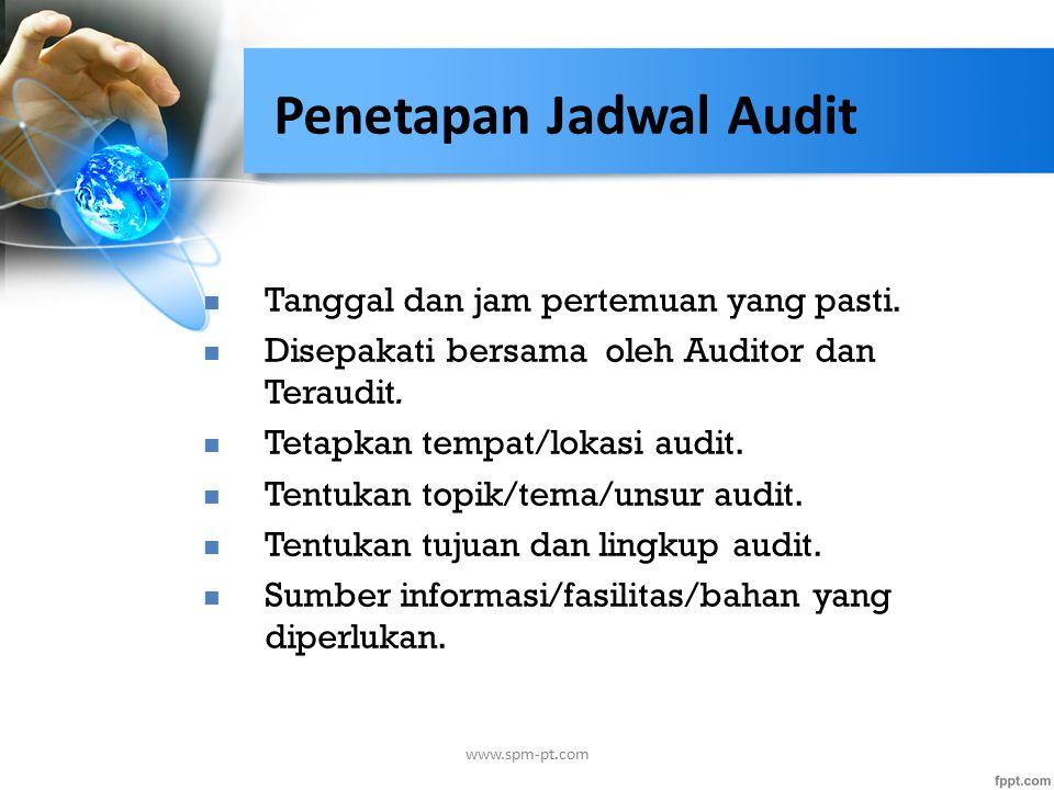Penetapan Jadwal Audit Tanggal dan jam pertemuan yang pasti.