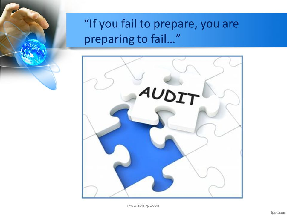 If you fail to prepare, you are preparing to fail… www.spm-pt.com