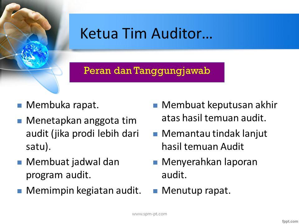 Peran dan Tanggungjawab Membuka rapat. Menetapkan anggota tim audit (jika prodi lebih dari satu).