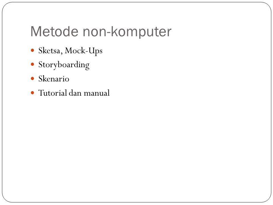 Metode non-komputer Sketsa, Mock-Ups Storyboarding Skenario Tutorial dan manual