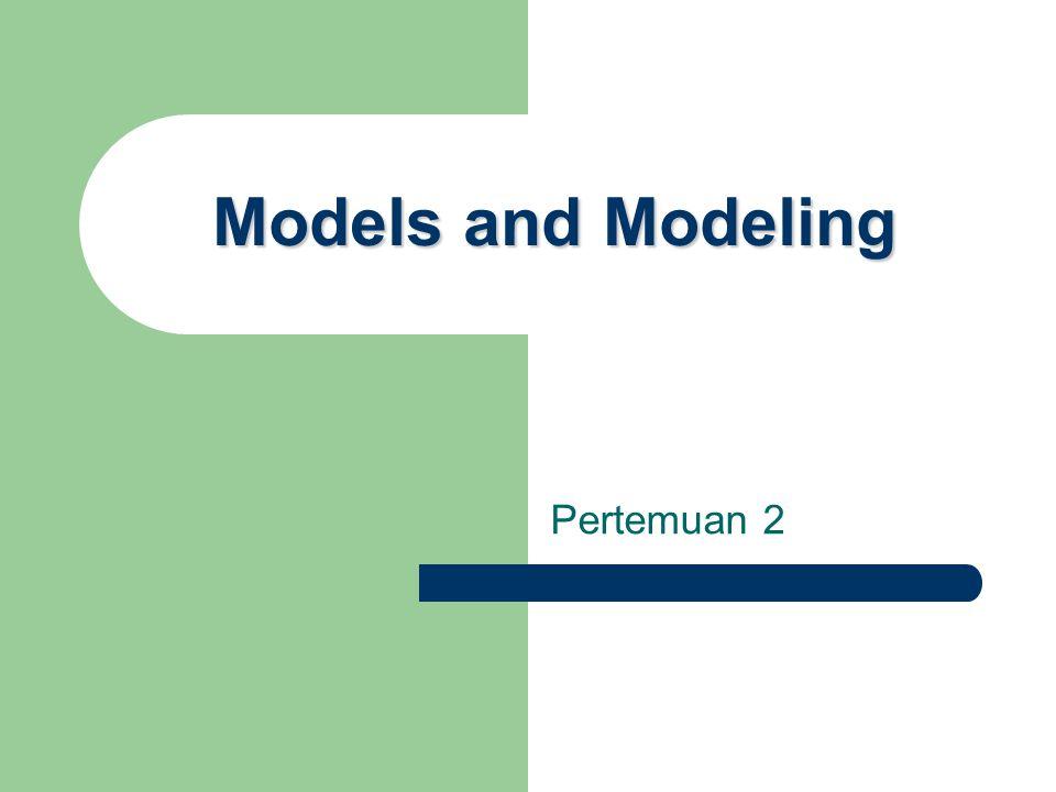 Models and Modeling Pertemuan 2