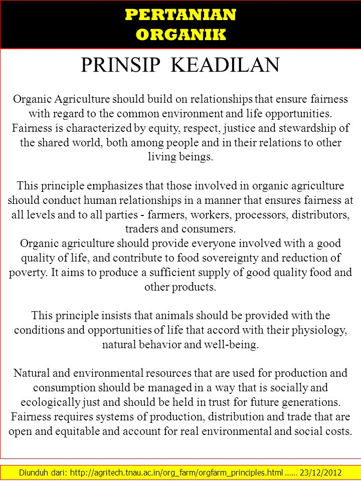 PERTANIAN ORGANIK PRINSIP KEADILAN Organic Agriculture should build on relationships that ensure fairness with regard to the common environment and li