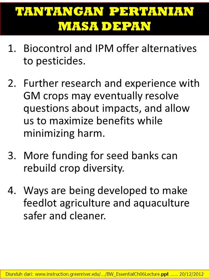 1.Biocontrol and IPM offer alternatives to pesticides.