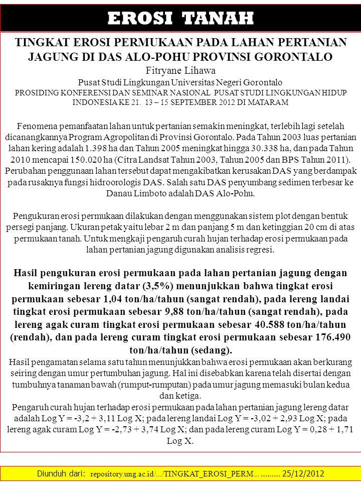 Diunduh dari: repository.ung.ac.id/.../TINGKAT_EROSI_PERM... ……… 25/12/2012 EROSI TANAH TINGKAT EROSI PERMUKAAN PADA LAHAN PERTANIAN JAGUNG DI DAS ALO