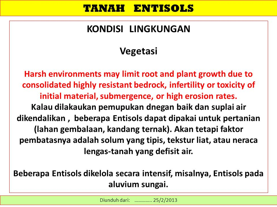 PENGELOLAAN TANAH ENTISOLS Diunduh dari: http://www.cabdirect.org/abstracts/20113111854.html………… 14/2/2013 Chemical composition and salinity of leachate in two soils cultivated with onion irrigated with saline water.