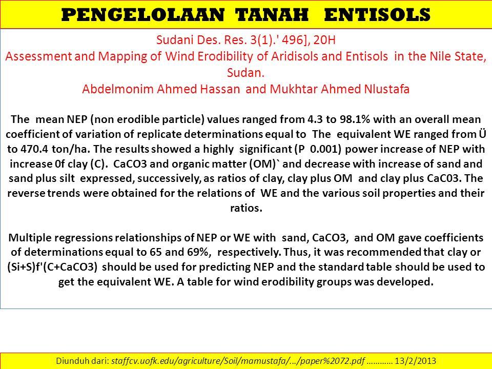 PENGELOLAAN TANAH ENTISOLS Diunduh dari: staffcv.uofk.edu/agriculture/Soil/mamustafa/.../paper%2072.pdf ………… 13/2/2013 Sudani Des. Res. 3(1).' 496], 2