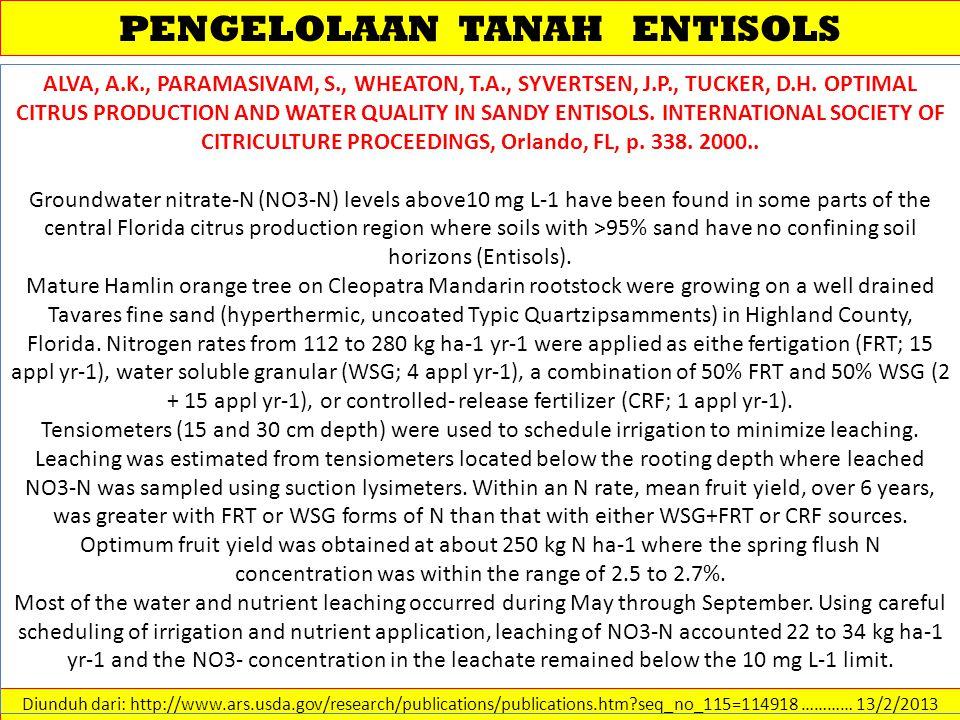 PENGELOLAAN TANAH ENTISOLS Diunduh dari: http://www.ars.usda.gov/research/publications/publications.htm?seq_no_115=114918 ………… 13/2/2013 ALVA, A.K., P
