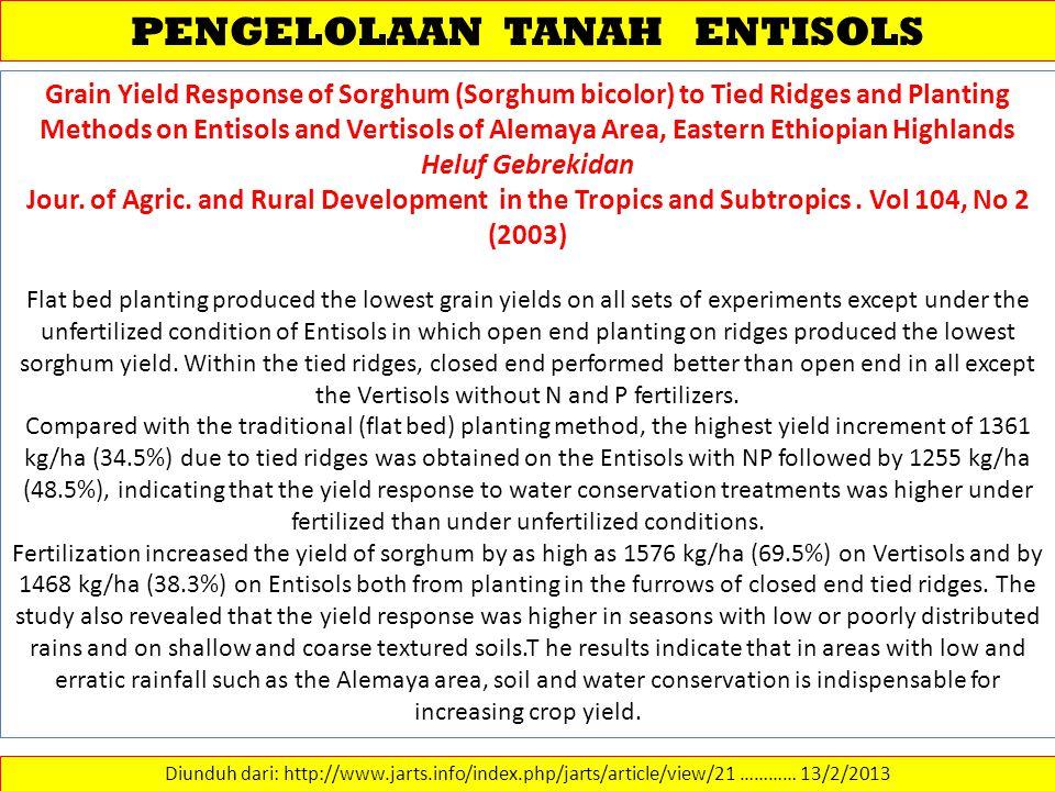 PENGELOLAAN TANAH ENTISOLS Diunduh dari: http://www.jarts.info/index.php/jarts/article/view/21 ………… 13/2/2013 Grain Yield Response of Sorghum (Sorghum