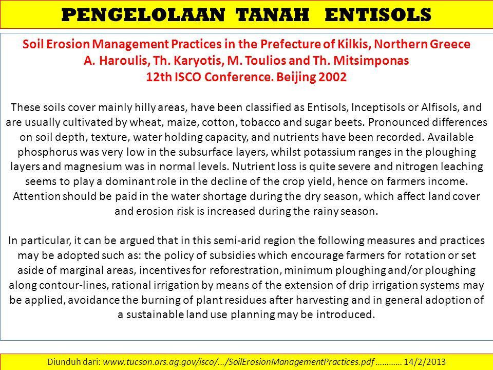 PENGELOLAAN TANAH ENTISOLS Diunduh dari: www.tucson.ars.ag.gov/isco/.../SoilErosionManagementPractices.pdf ………… 14/2/2013 Soil Erosion Management Prac