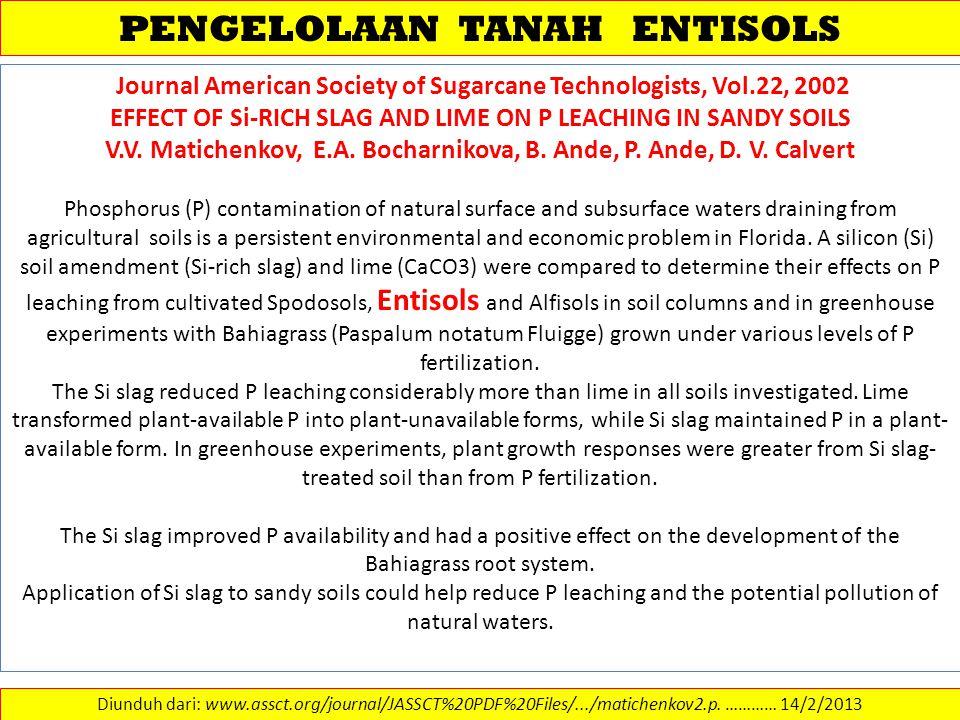 PENGELOLAAN TANAH ENTISOLS Diunduh dari: www.assct.org/journal/JASSCT%20PDF%20Files/.../matichenkov2.p. ………… 14/2/2013 Journal American Society of Sug