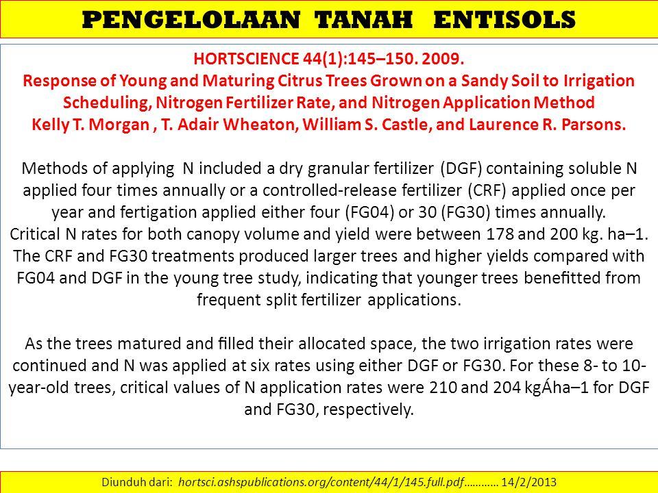 PENGELOLAAN TANAH ENTISOLS Diunduh dari: hortsci.ashspublications.org/content/44/1/145.full.pdf………… 14/2/2013 HORTSCIENCE 44(1):145–150. 2009. Respons