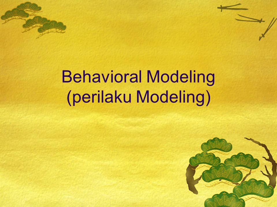 Behavioral Modeling (perilaku Modeling)