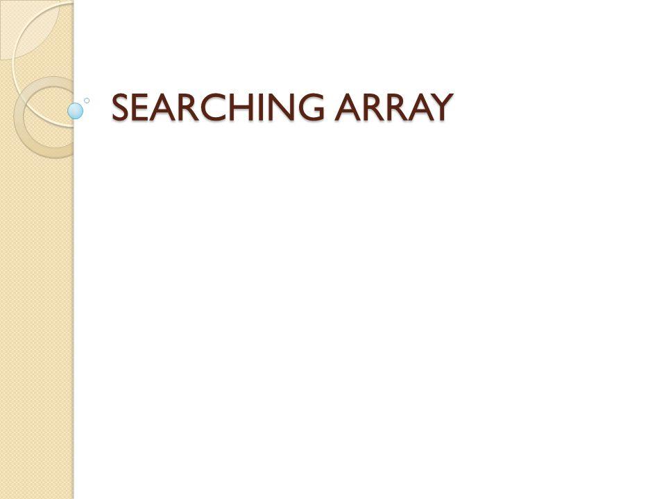 Searching Searching adalah pencarian data dengan cara menelusuri data-data tersebut.