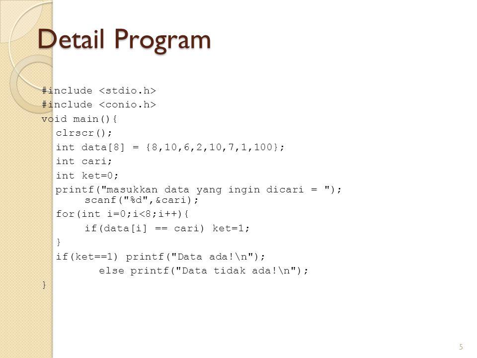 Keterangan Program dilakukan perulangan untuk mengakses semua elemen array data satu persatu berdasarkan indeksnya.