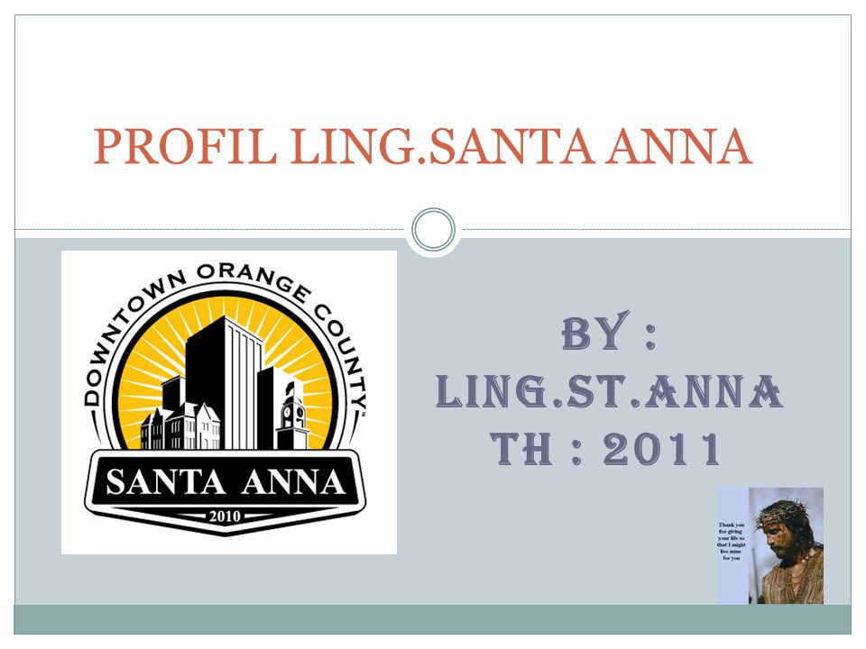 BY : LING.ST.ANNA TH : 2011 PROFIL LING.SANTA ANNA