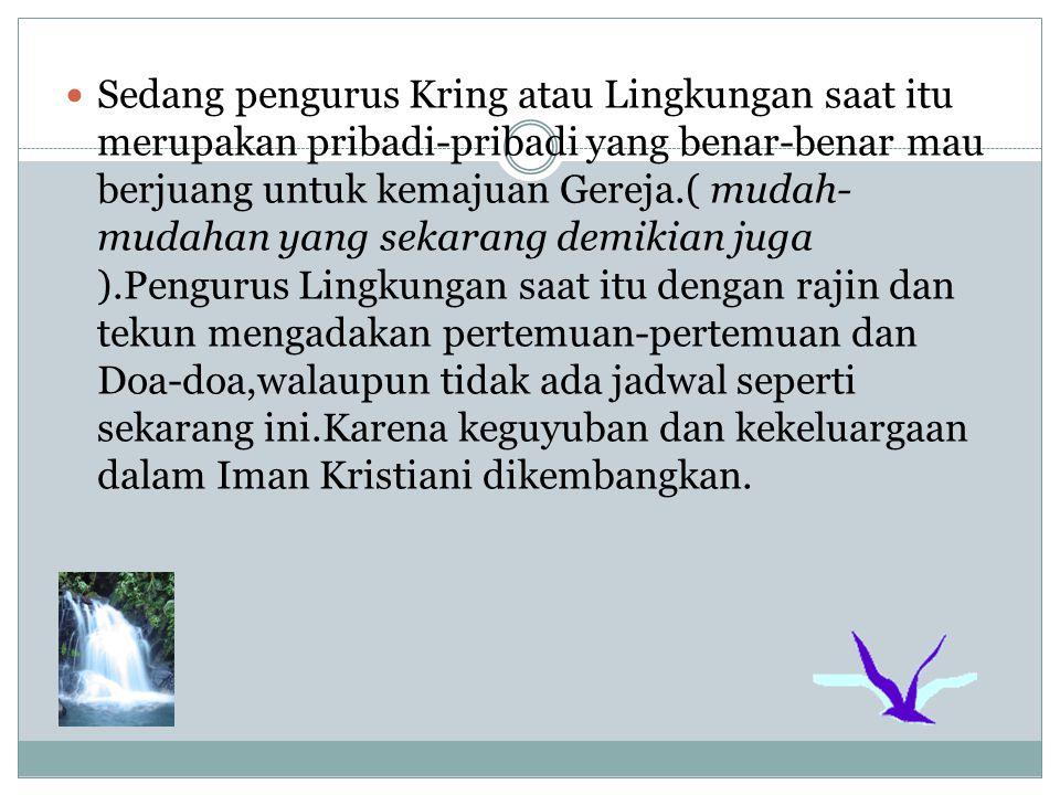 Setelah semua Kring memakai nama Santo- Santa,makaKring Sukowidi memilih nama St.Yusup.