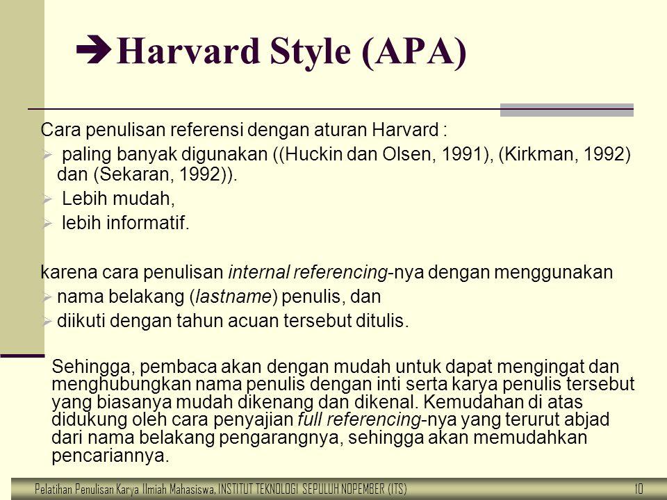 Pelatihan Penulisan Karya Ilmiah Mahasiswa, INSTITUT TEKNOLOGI SEPULUH NOPEMBER (ITS) 10  Harvard Style (APA) Cara penulisan referensi dengan aturan