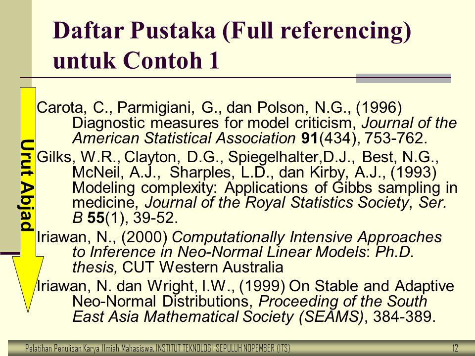 Pelatihan Penulisan Karya Ilmiah Mahasiswa, INSTITUT TEKNOLOGI SEPULUH NOPEMBER (ITS) 12 Daftar Pustaka (Full referencing) untuk Contoh 1 Carota, C.,