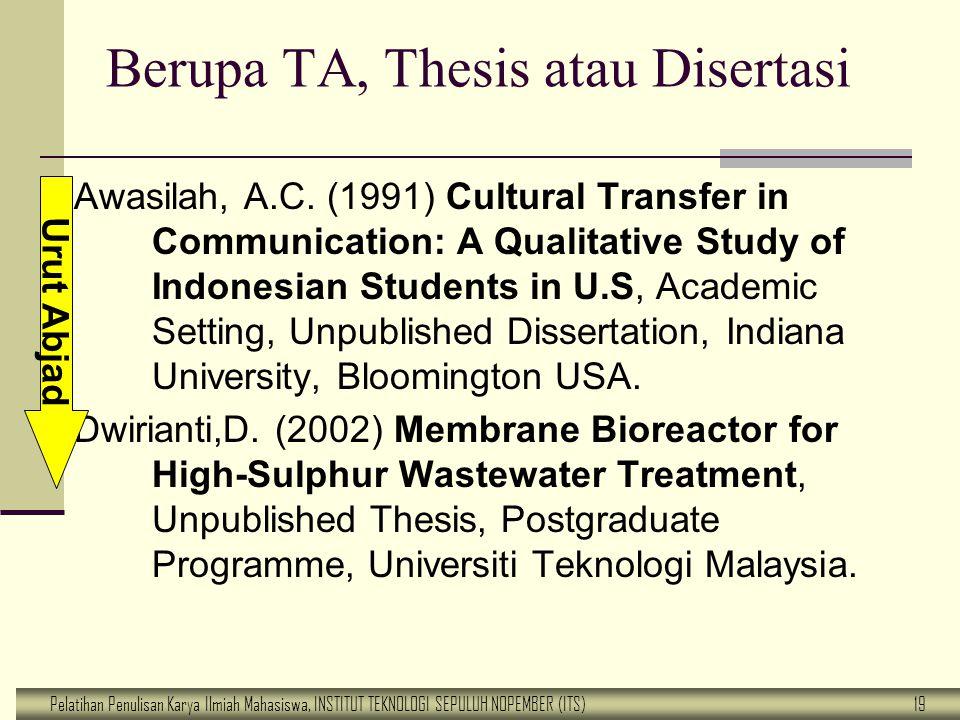 Pelatihan Penulisan Karya Ilmiah Mahasiswa, INSTITUT TEKNOLOGI SEPULUH NOPEMBER (ITS) 19 Berupa TA, Thesis atau Disertasi Awasilah, A.C. (1991) Cultur