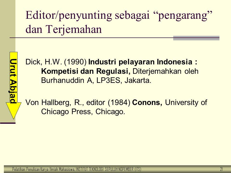 """Pelatihan Penulisan Karya Ilmiah Mahasiswa, INSTITUT TEKNOLOGI SEPULUH NOPEMBER (ITS) 21 Editor/penyunting sebagai """"pengarang"""" dan Terjemahan Dick, H."""