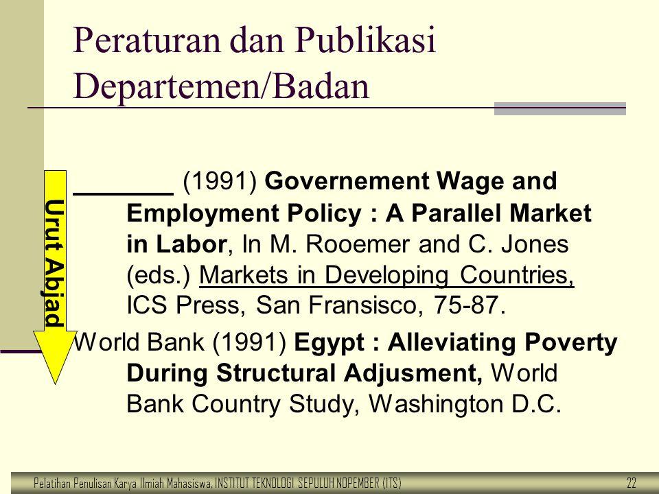 Pelatihan Penulisan Karya Ilmiah Mahasiswa, INSTITUT TEKNOLOGI SEPULUH NOPEMBER (ITS) 22 Peraturan dan Publikasi Departemen/Badan (1991) Governement W