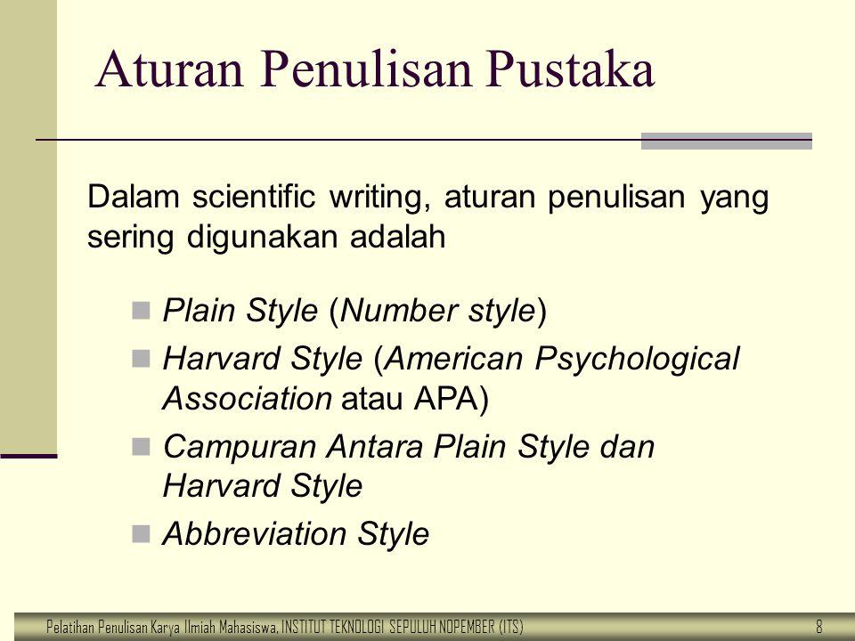 Pelatihan Penulisan Karya Ilmiah Mahasiswa, INSTITUT TEKNOLOGI SEPULUH NOPEMBER (ITS) 8 Aturan Penulisan Pustaka Dalam scientific writing, aturan penu
