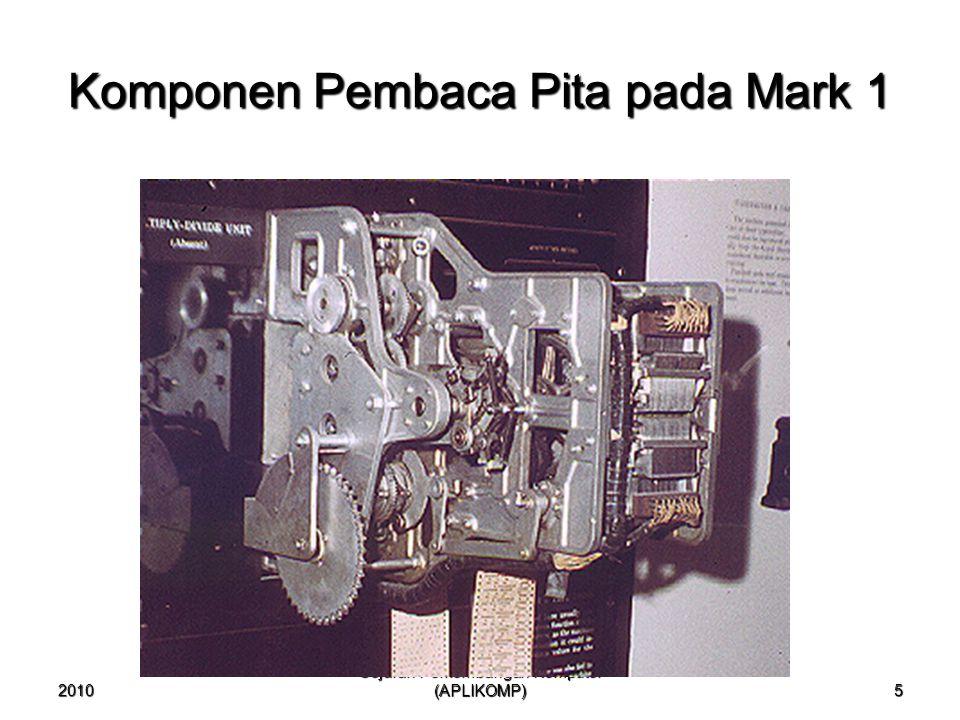 2010 Sejarah Perkembangan Komputer (APLIKOMP) 5 Komponen Pembaca Pita pada Mark 1