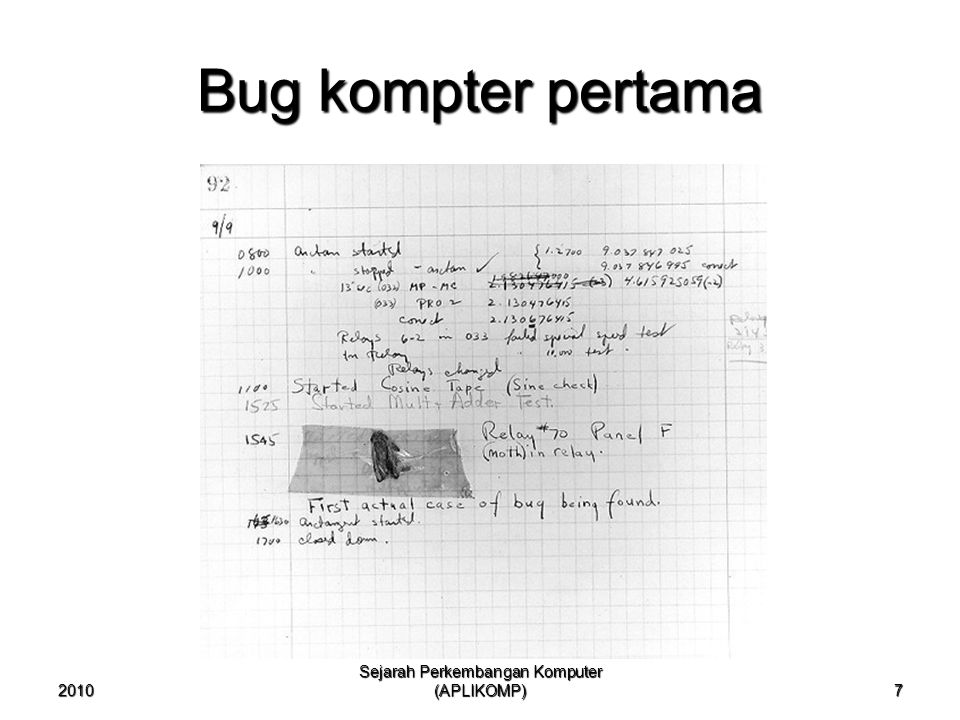 2010 Sejarah Perkembangan Komputer (APLIKOMP) 7 Bug kompter pertama