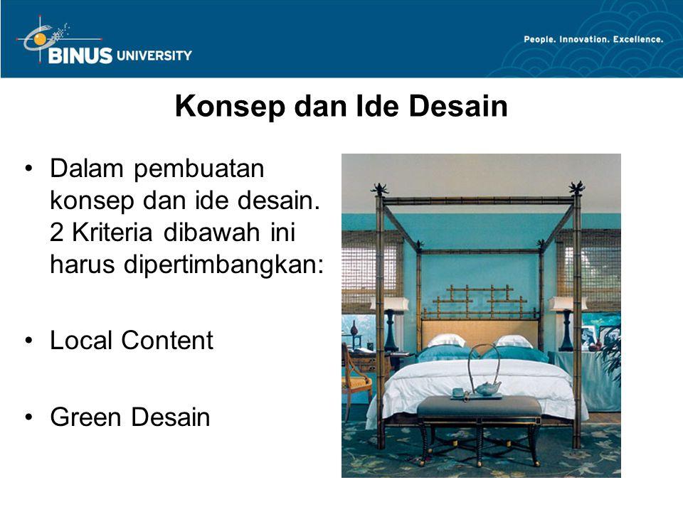 Konsep dan Ide Desain Dalam pembuatan konsep dan ide desain. 2 Kriteria dibawah ini harus dipertimbangkan: Local Content Green Desain
