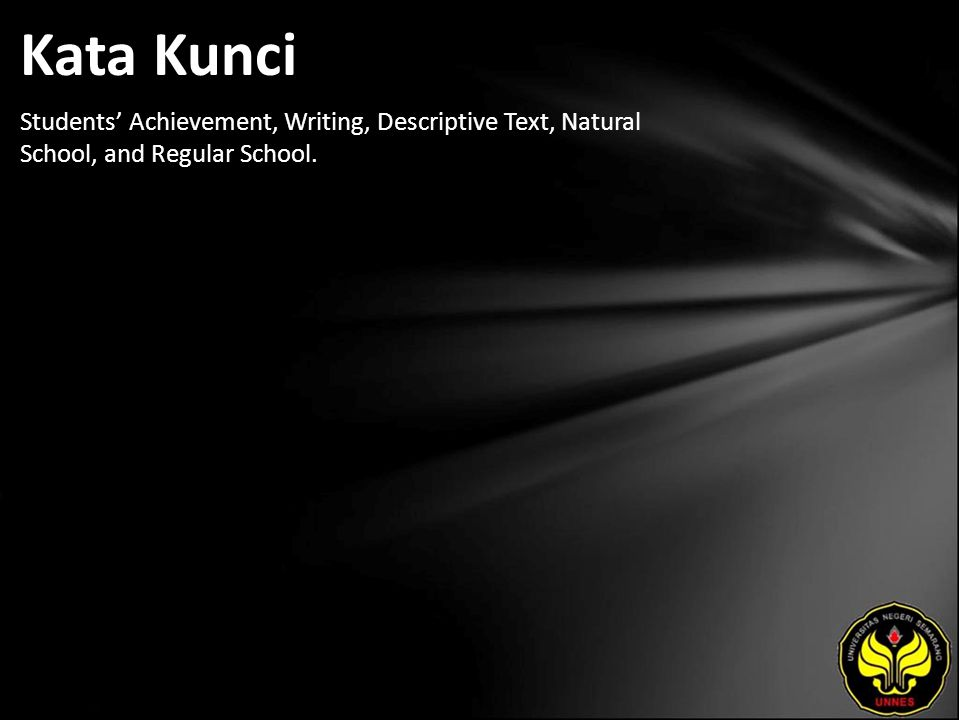 Kata Kunci Students' Achievement, Writing, Descriptive Text, Natural School, and Regular School.