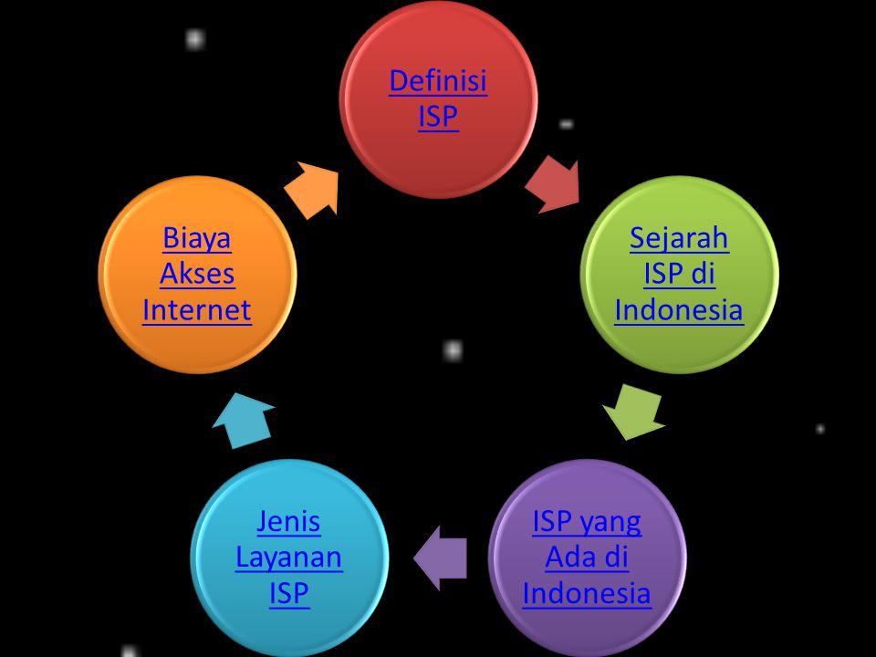 Definisi ISP ISP Adalah Perusahaan atau badan yang menyediakan jasa sambungan internet dan jasa lainnya yang berhubungan.