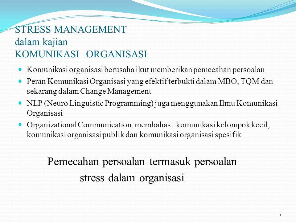 STRESSORS Stressor = pemicu stress - disebabkan oleh: Hubungan interpersonal Jenis pekerjaan Lingkungan kerja Tidak berfungsinya system (Goldhaber & Gheman; Stress and The Bottom Line) 2