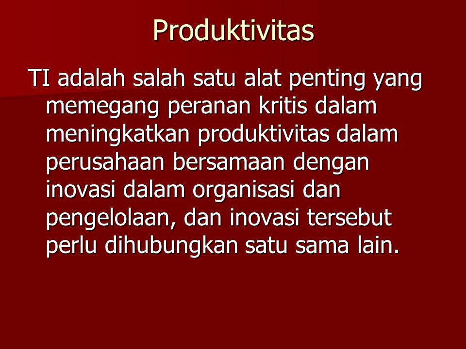 Produktivitas TI adalah salah satu alat penting yang memegang peranan kritis dalam meningkatkan produktivitas dalam perusahaan bersamaan dengan inovas