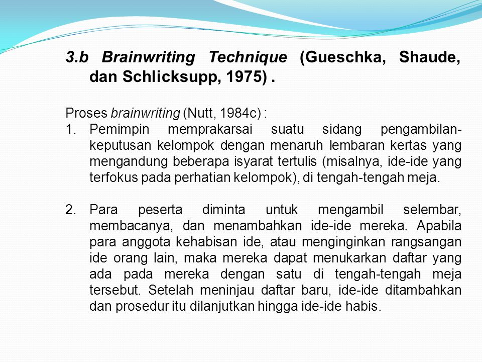 3.b Brainwriting Technique (Gueschka, Shaude, dan Schlicksupp, 1975).