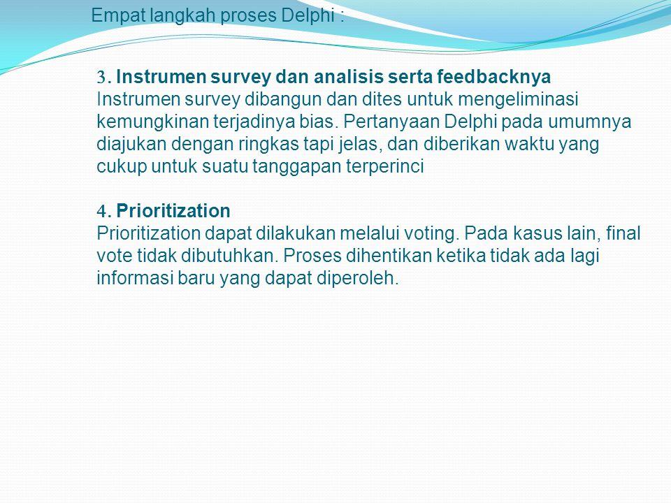  Instrumen survey dan analisis serta feedbacknya Instrumen survey dibangun dan dites untuk mengeliminasi kemungkinan terjadinya bias. Pertanyaan De