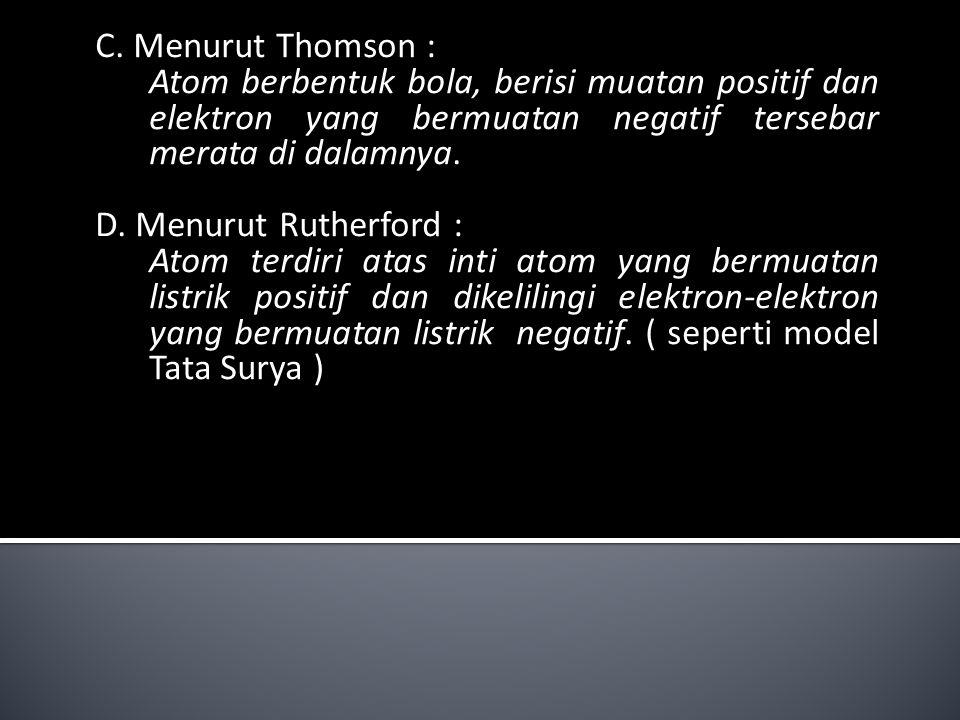 1.Nitrogen ( 7 N 14 ) : Hitung : Jumlah Proton, elektron dan neutronnya.
