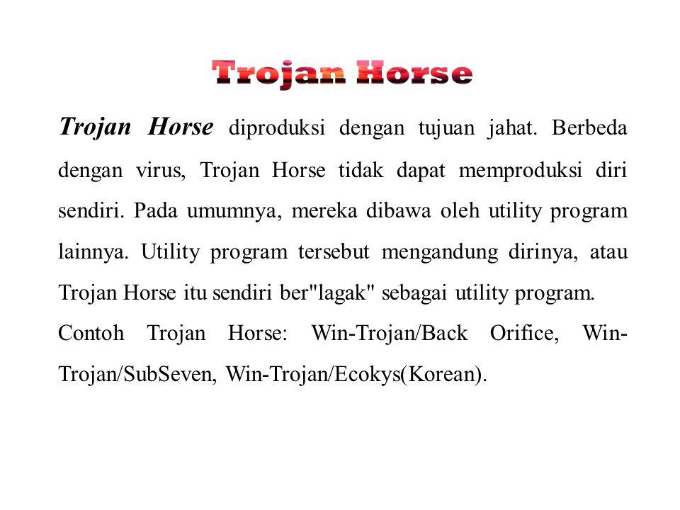 Trojan Horse masih dapat dibagi lagi menjadi : DOS Trojan Horse : Trojan Horse yang berjalan di DOS.