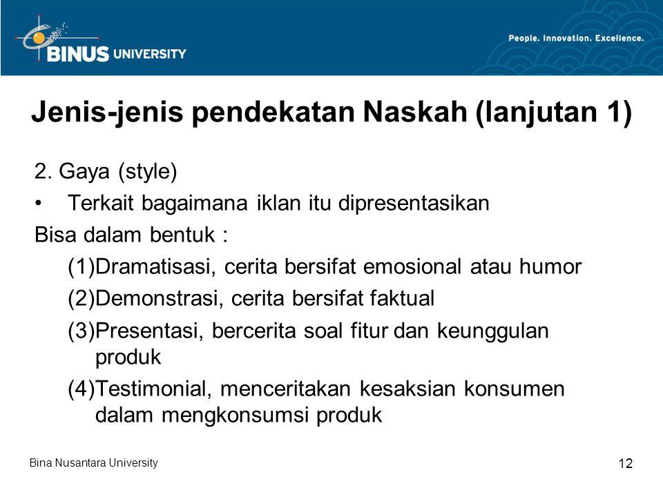 Jenis-jenis pendekatan Naskah (lanjutan 1) 2.