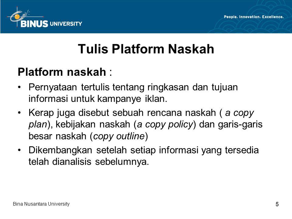 Tulis Platform Naskah Platform naskah : Pernyataan tertulis tentang ringkasan dan tujuan informasi untuk kampanye iklan.