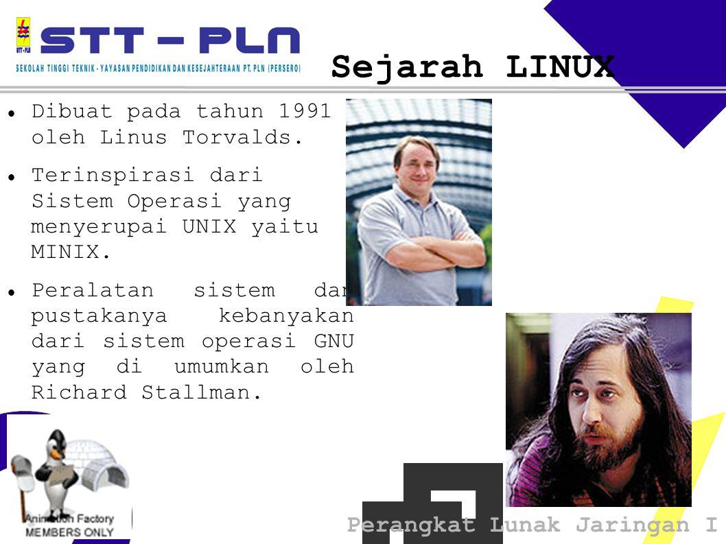 Perangkat Lunak Jaringan I Sejarah LINUX Dibuat pada tahun 1991 oleh Linus Torvalds.