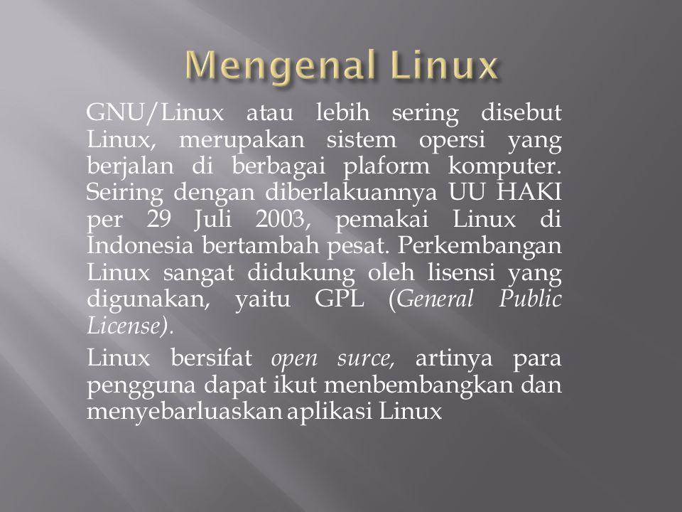 GNU/Linux atau lebih sering disebut Linux, merupakan sistem opersi yang berjalan di berbagai plaform komputer. Seiring dengan diberlakuannya UU HAKI p