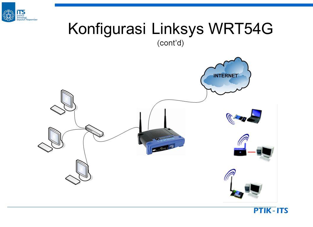 PTIK - ITS Konfigurasi Linksys WRT54G (cont'd)
