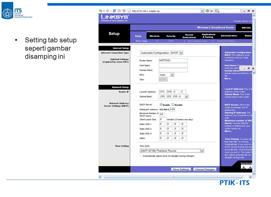 PTIK - ITS Setting tab setup seperti gambar disamping ini