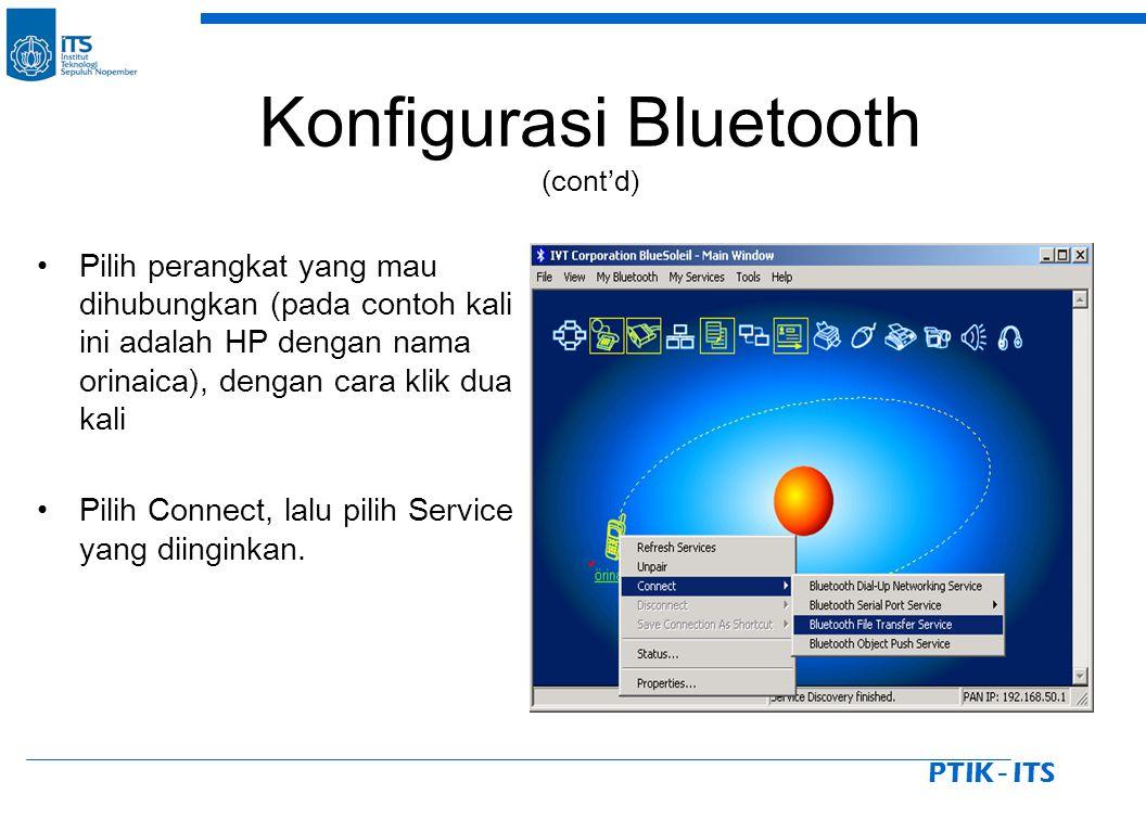 PTIK - ITS Pilih perangkat yang mau dihubungkan (pada contoh kali ini adalah HP dengan nama orinaica), dengan cara klik dua kali Pilih Connect, lalu p