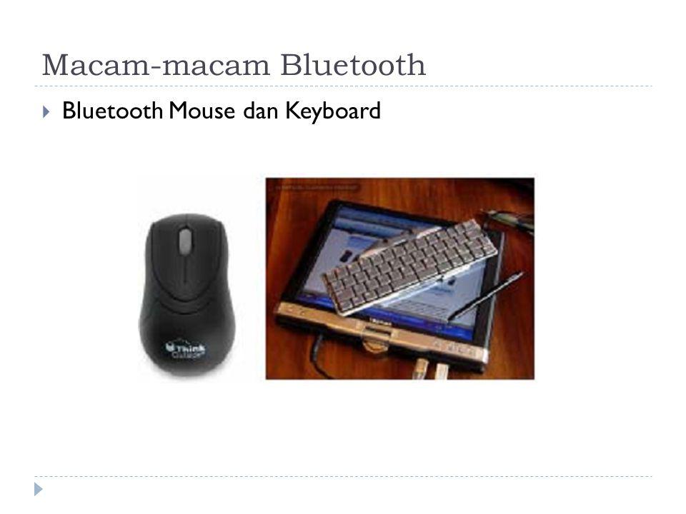 Macam-macam Bluetooth  Bluetooth Mouse dan Keyboard