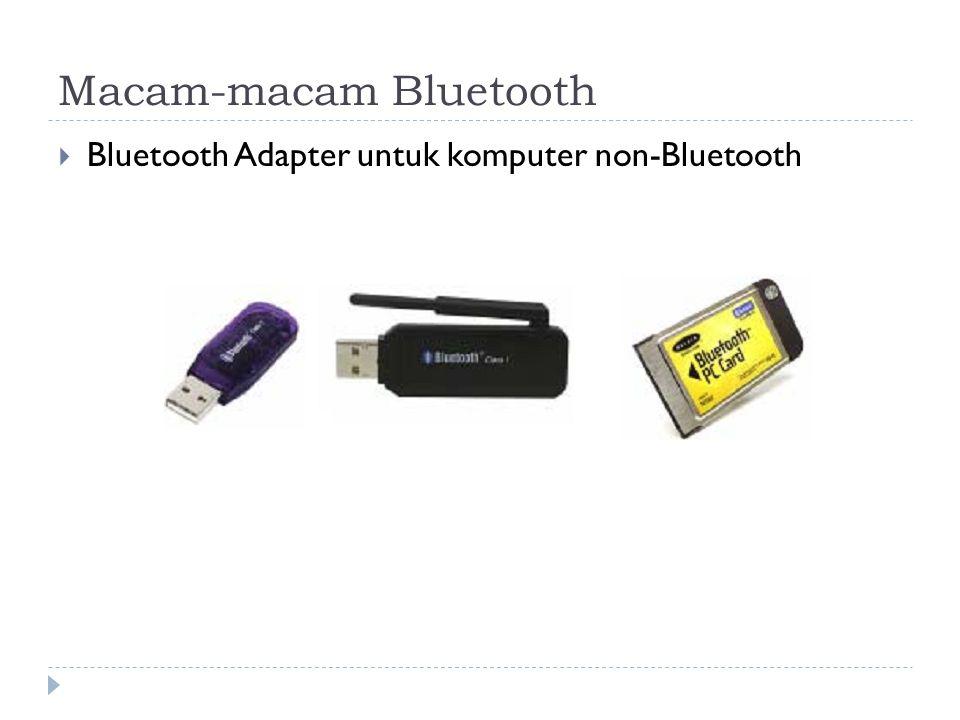 Macam-macam Bluetooth  Bluetooth Adapter untuk komputer non-Bluetooth