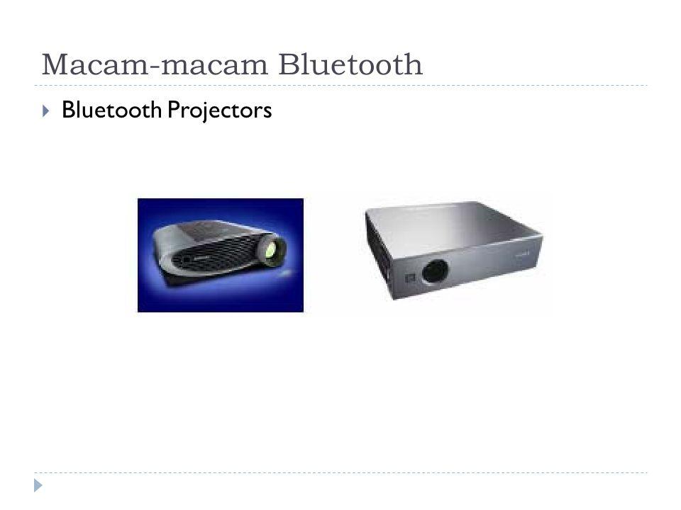 Macam-macam Bluetooth  Bluetooth Projectors