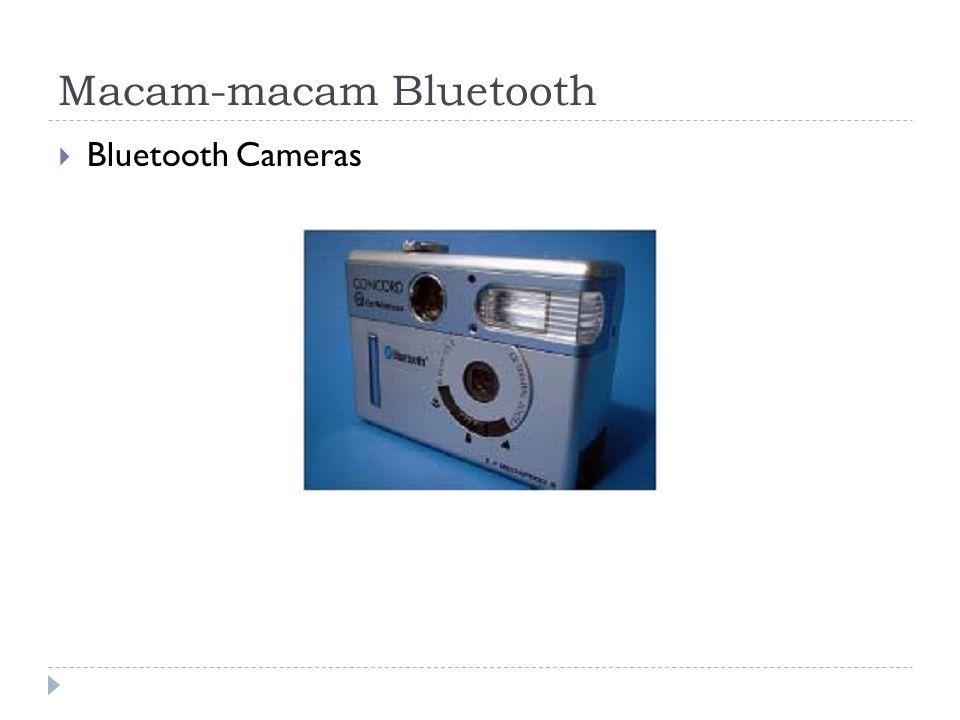 Macam-macam Bluetooth  Bluetooth Cameras